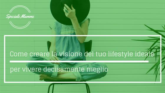 creare la visione del tuo lifestyle