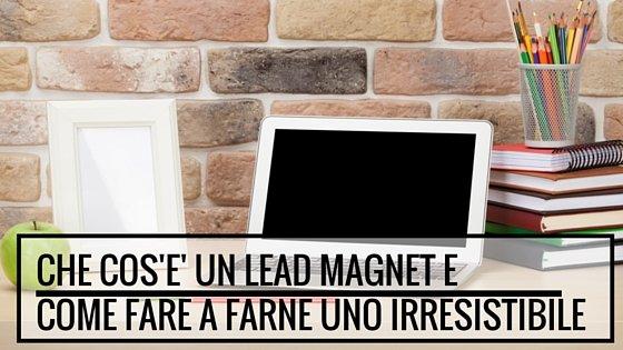 cos'è un lead magnet