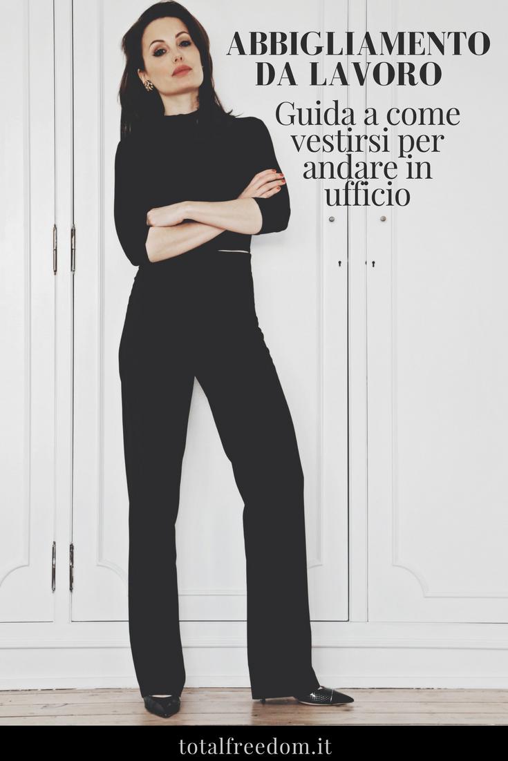 d85e8465df Abbigliamento da Lavoro: Guida a Come Vestirsi per Andare in Ufficio ...